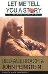 Let Me Tell You a Story by Red Auerbach