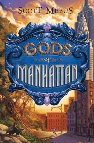 Gods of Manhattan (Gods of Manhattan, #1)