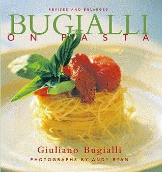 Bugialli on Pasta by Giulliano Bugialli