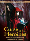 Curse of the Heroines (Fantasy Writers Anthology 2015)