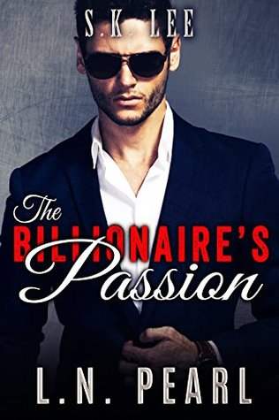 The Billionaire's Passion by L.N. Pearl