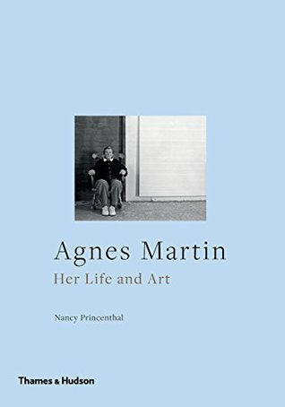 Ebook Agnes Martin: Her Life and Art by Nancy Princenthal TXT!