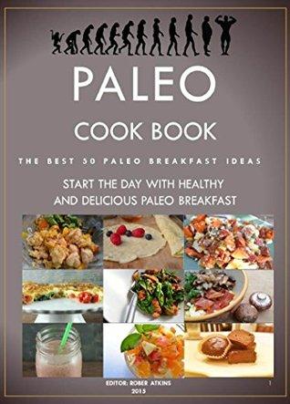 Paleo Cook Book: The Best 50 Paleo Breakfast Ideas