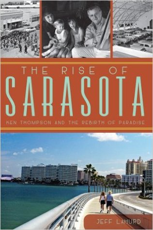 the-rise-of-sarasota-ken-thompson-and-the-rebirth-of-paradise