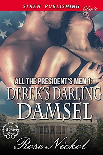 Derek's Darling Damsel (All the President's Men #1)