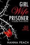Girl Wife Prisoner by Hanna Peach