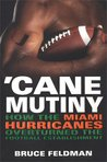 Cane Mutiny: How the Miami Hurricanes Overturned the Football Establishment