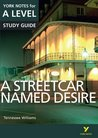 A Streetcar Named Desire: York Notes for A-Level 2015 (York Notes Advanced)