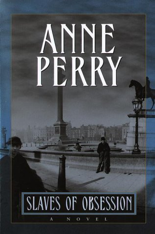 Slaves of Obsession by Anne Perry