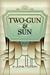 Two-Gun & Sun by June Hutton