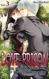 Love Prison: The Sadistic Knight and the Indecent Vow, Vol. 3
