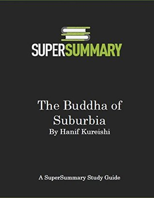 The Buddha of Suburbia by Hanif Kureishi - SuperSummary Study Guide