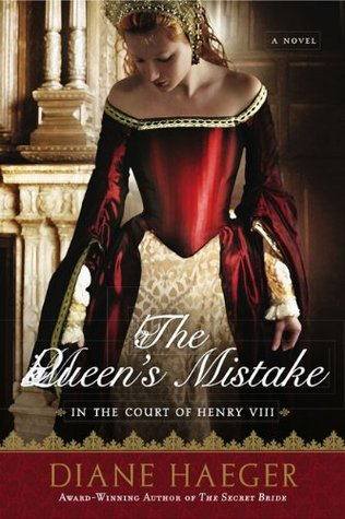 The Queen's Mistake by Diane Haeger