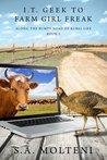 I.T. Geek to Farm Girl Freak: Along the Bumpy Road of Rural Life (Book 2)