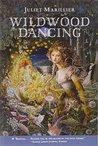 Wildwood Dancing (Wildwood, #1)