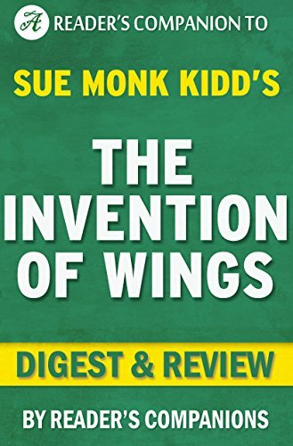 The Invention of Wings: A Digest of the Sue Monk Kidd Novel | Digest & Review