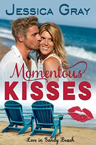 Momentous Kisses by Jessica Gray