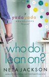 Who Do I Lean On? (Yada Yada House of Hope, #3)