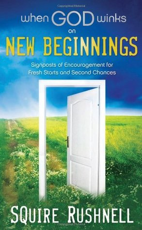 When God Winks on New Beginnings by Squire Rushnell