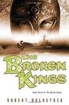 The Broken Kings (The Merlin Codex, Book 3)