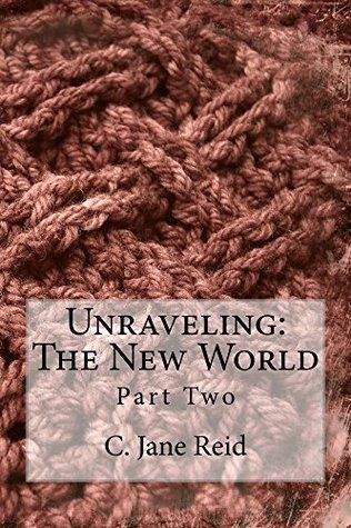 Unraveling: The New World, Part Two