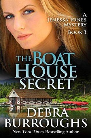 The Boat House Secret (Jenessa Jones Mystery #3)