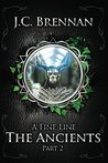 A Fine Line: The Ancients (Part II)