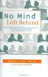 No Mind Left Behind: Understanding and Fostering Executive Control--The Eight Essential Brain Skills Every Child Needs to Thrive