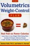 The Volumetrics Weight-Control Plan: Feel Full on Fewer Calories