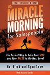The Miracle Morning for Salespeople: The Fastest Way to Take Your SELF and Your SALES to the Next Level (The Miracle Morning Book Series)