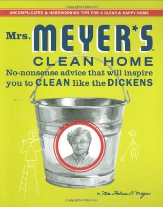 Mrs. Meyer's Clean Home by Thelma Meyer