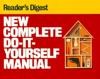 new complete do it yourself manual by reader s digest association rh goodreads com do it yourself manuals do it yourself sacred manual