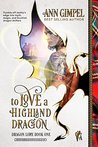To Love a Highland Dragon (Dragon Lore, #2)