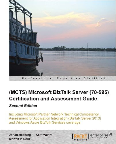 (MCTS): Microsoft BizTalk Server 2010 (70-595) Certification and Assessment Guide