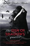 The Den of Shadows Quartet (Den of Shadows, #1-4)