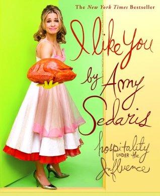 I Like You by Amy Sedaris