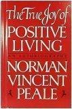The True Joy of Positive Living: An Autobiography