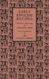 Early English Recipes: Selected from the Harleian Manuscript 279 of about 1430 Ad