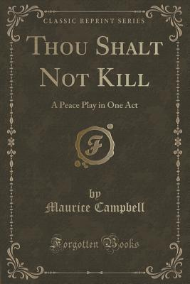 Thou Shalt Not Kill: A Peace Play in One Act