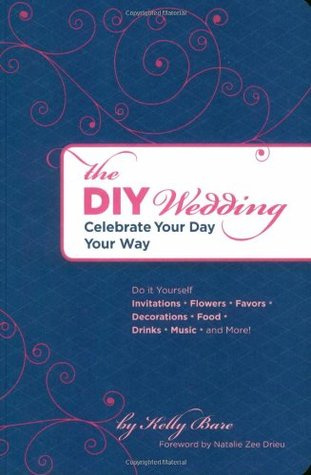 The DIY Wedding by Kelly Bare
