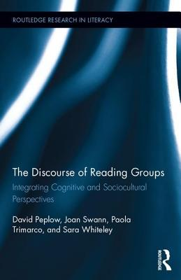 The Discourse of Reading Groups: Integrating Cognitive and Sociocultural Perspectives