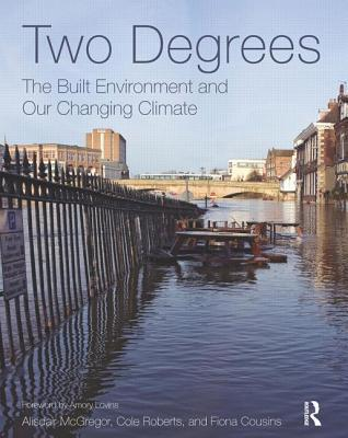 Two Degrees: The Built Environment and Our Changing Climate