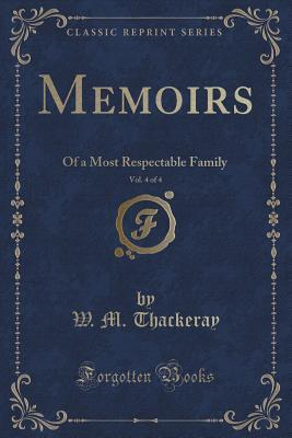 Memoirs, Vol. 4 of 4: Of a Most Respectable Family