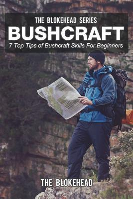 Bushcraft: 7 Top Tips of Bushcraft Skills For Beginners