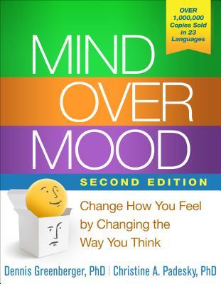 Image result for Mind over mood : change how you feel by changing the way you think Dennis Greenberger and Christine A. Padesky