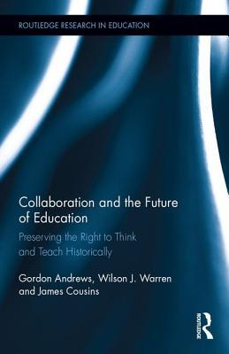 collaboration-and-the-future-of-education-preserving-the-right-to-think-and-teach-historically