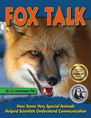 Fox Talk: How Some Very Special Animals Helped Sci...