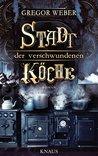 Stadt der verschwundenen Köche by Gregor Weber