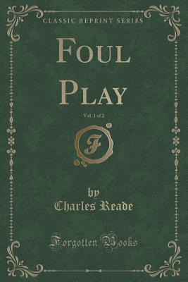 Foul Play, Vol. 1 of 2