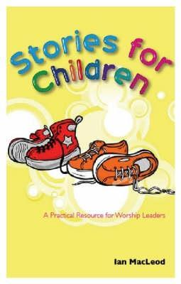 Stories for Children: A Practical Resource for Worship Leaders